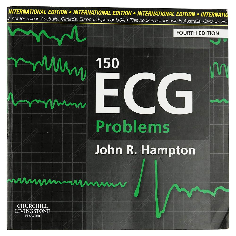 150 ECG Problems Fourth Edition By John R Hampton
