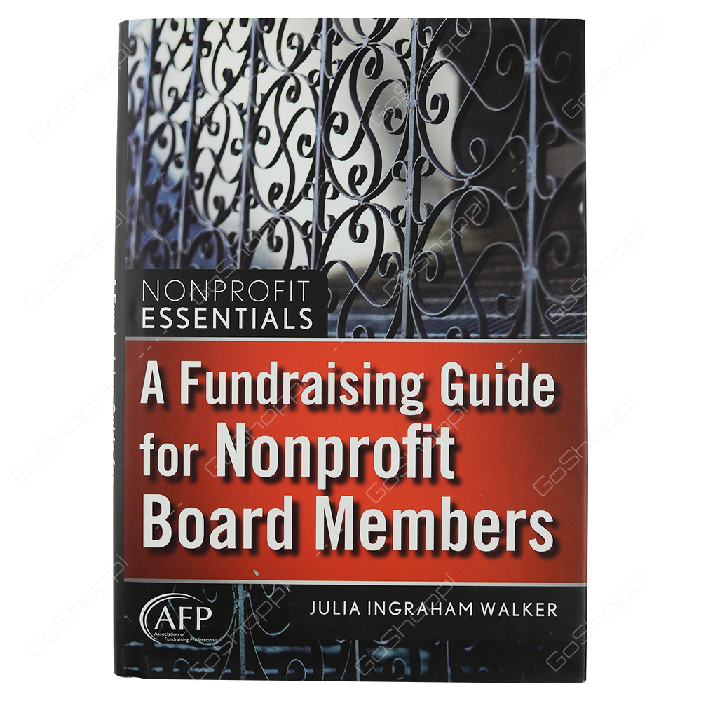 A Fundraising Guide For Nonprofit Board Members By Julia Ingraham Walker