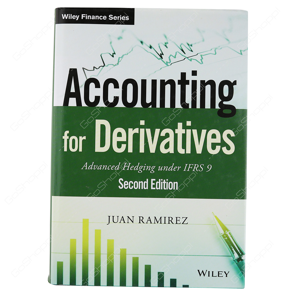 Accounting For Derivatives Advanced Hedging Under IFRS 9 By Juan Ramirez
