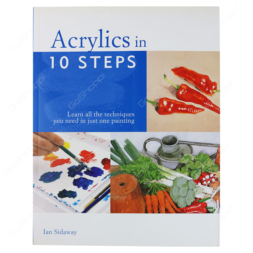 Acrylics In 10 Steps By Ian Sidaway