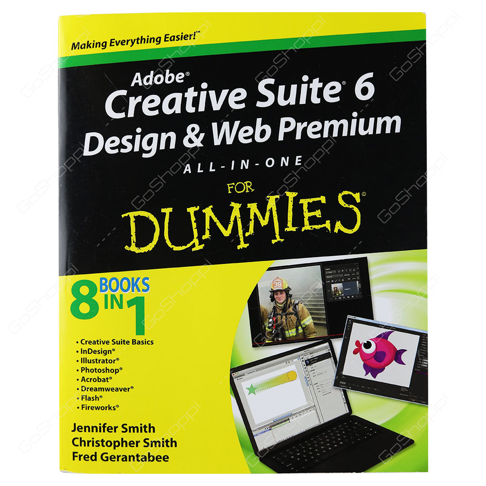 Adobe Creative Suite 6 Design And Web Premium All-In-One For Dummies By Christopher Smith & Jennifer Smith