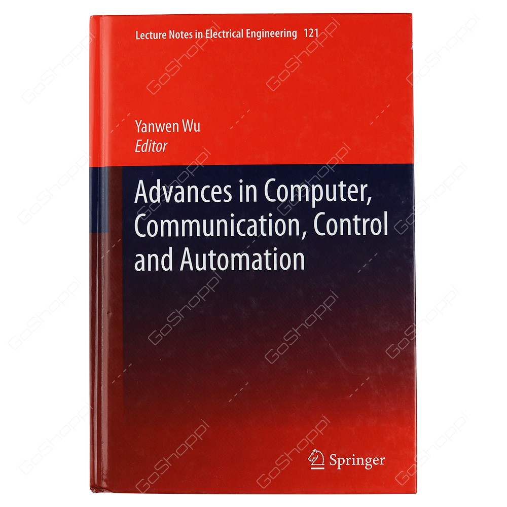 Advances In Computer, Communication, Control And Automation By Yanwen Wu