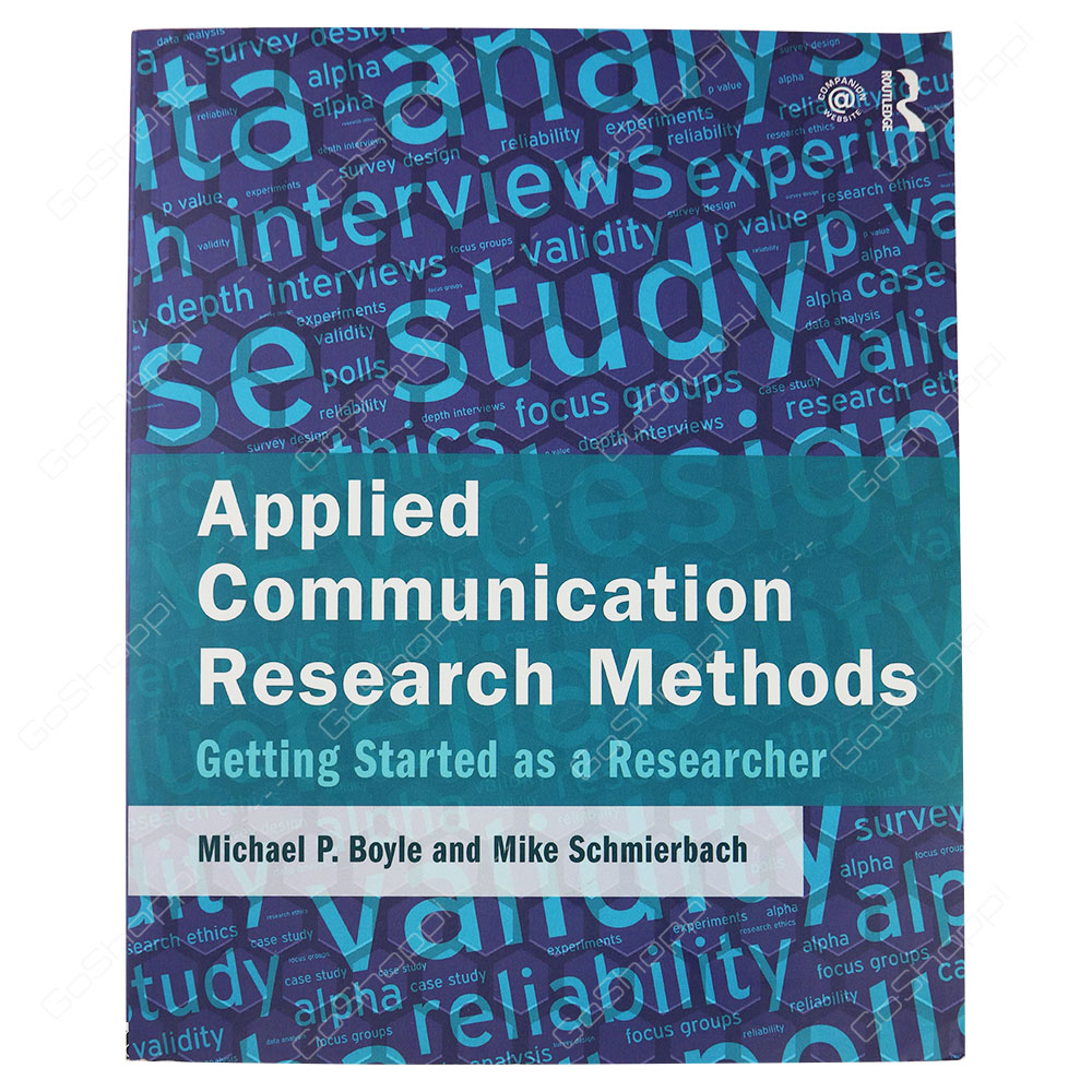 Applied Communication Research Methods Getting Started As  A Researcher By Michael P. Boyle