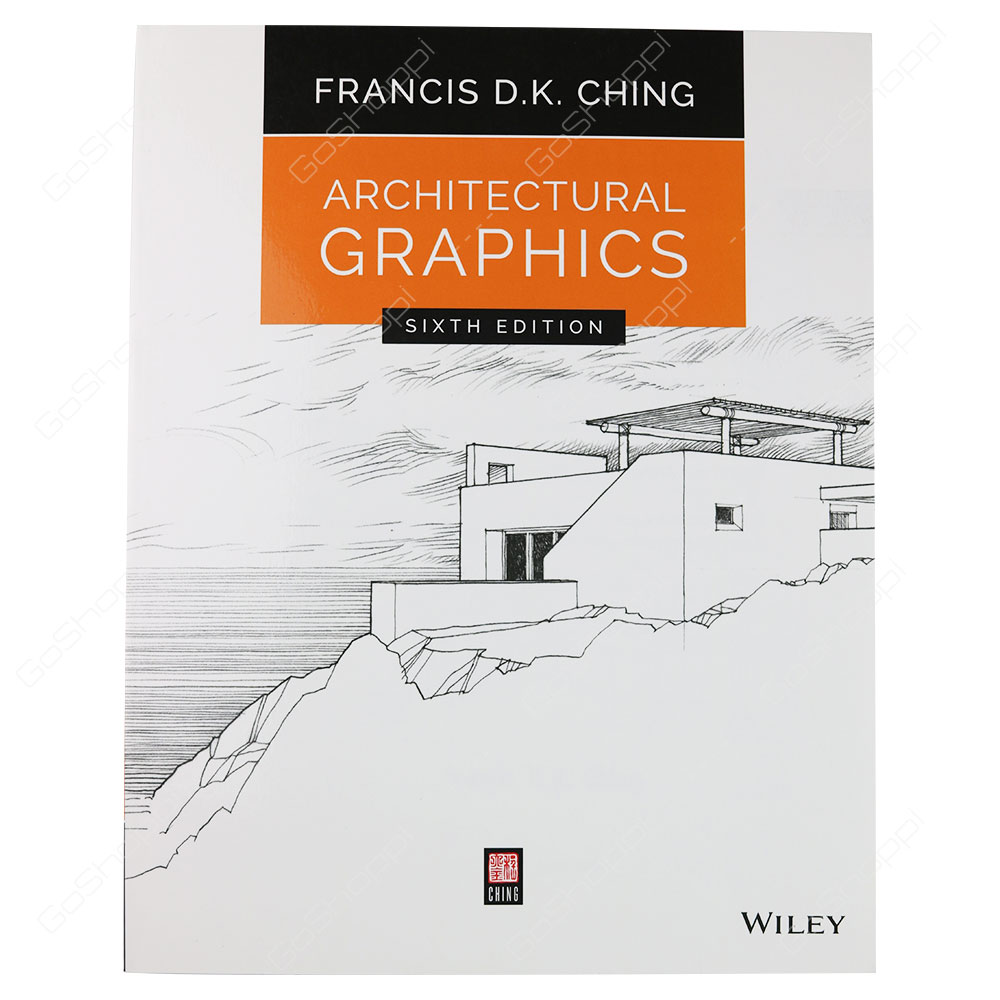 Architectural Graphics Sixth Edition By Francis D. K. Ching
