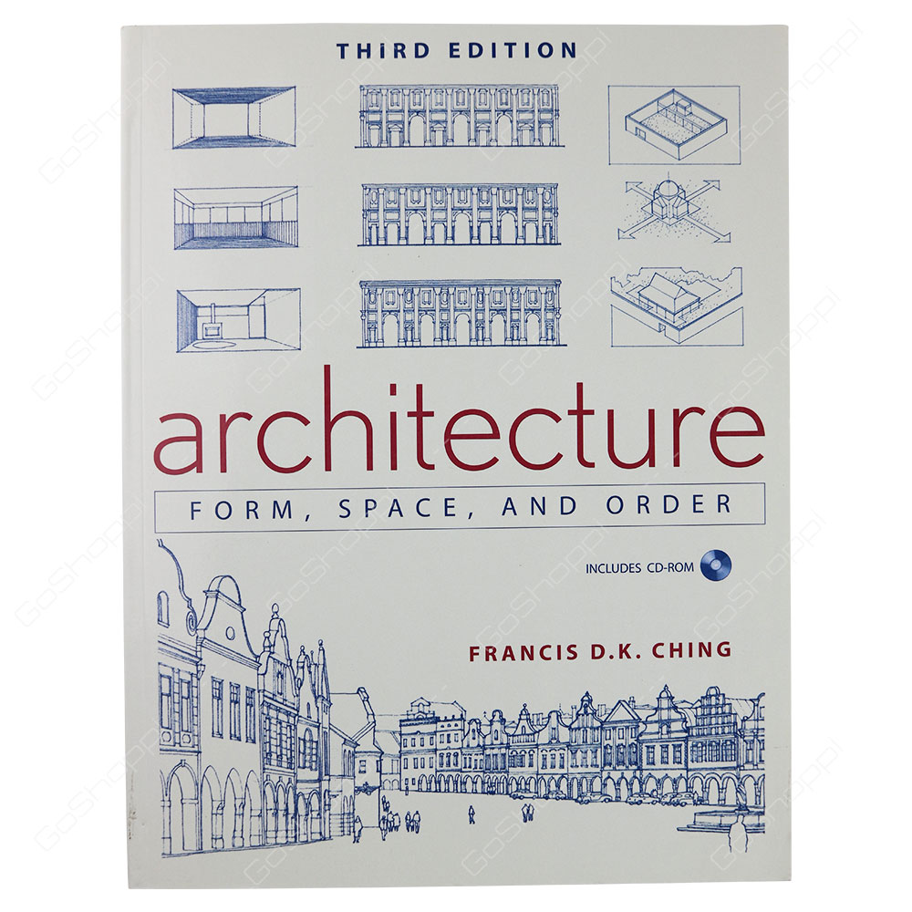 Architecture Form, Space, And Order 3rd Edition By Francis D. K. Ching
