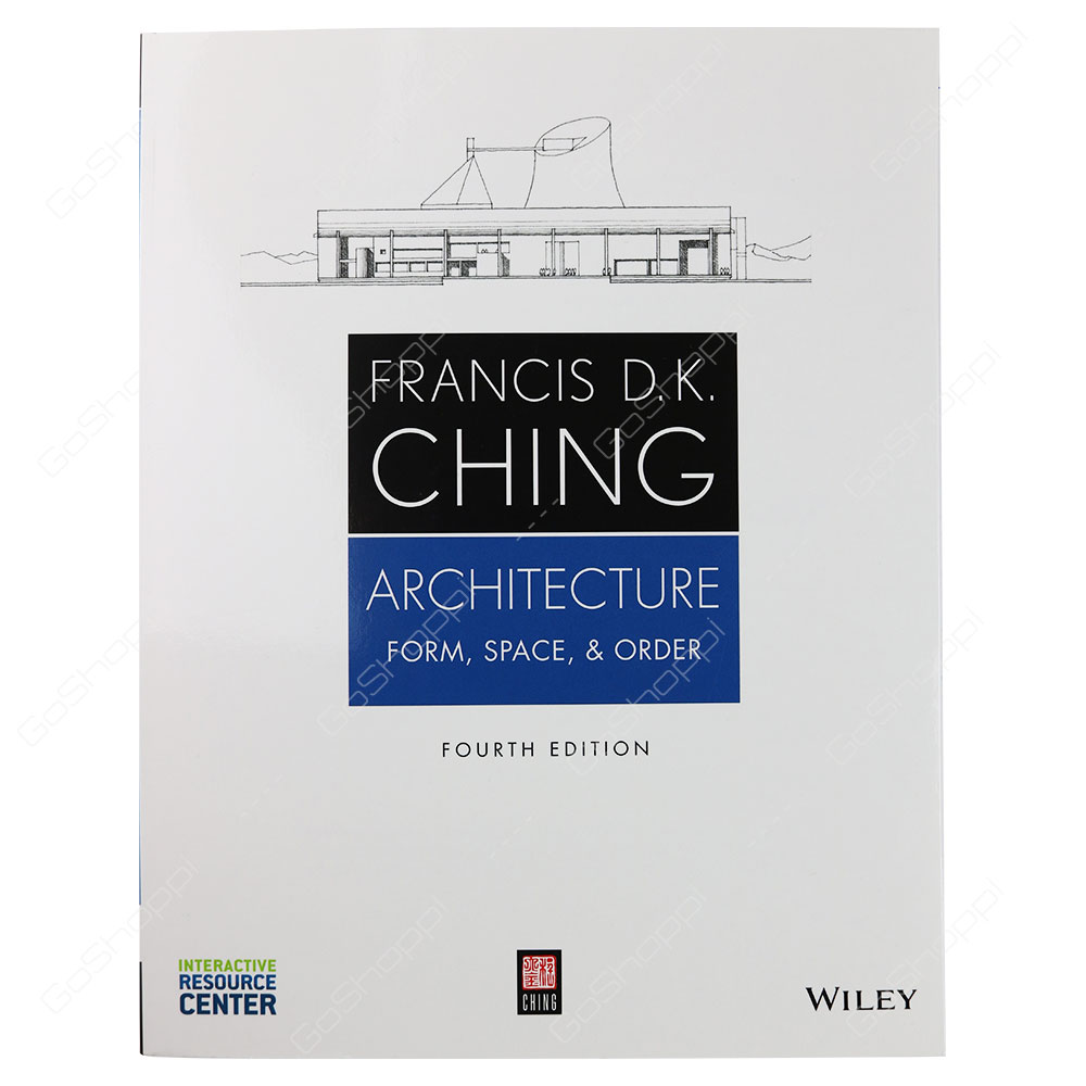 Architecture Form, Space, And Order 4th Edition By Francis D. K. Ching