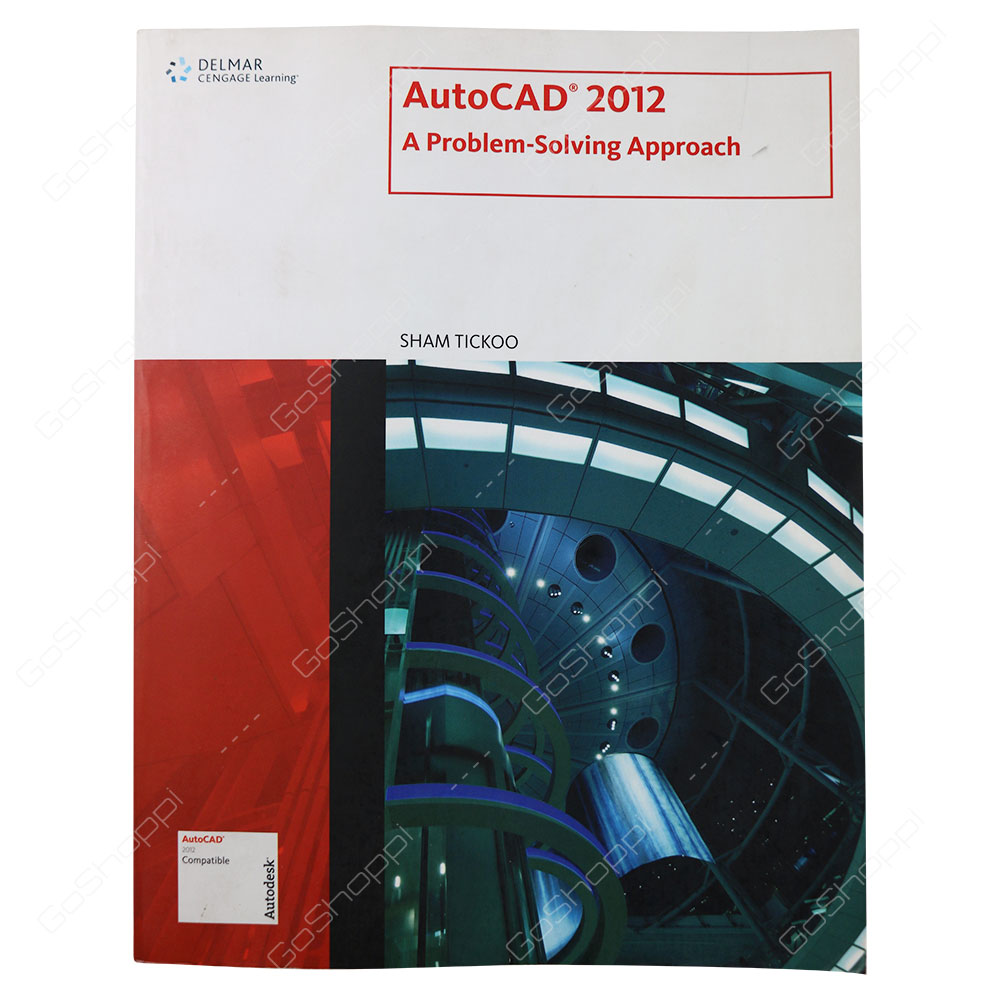 Autocad 2012 A Problem-Solving Approach By Sham Tickoo