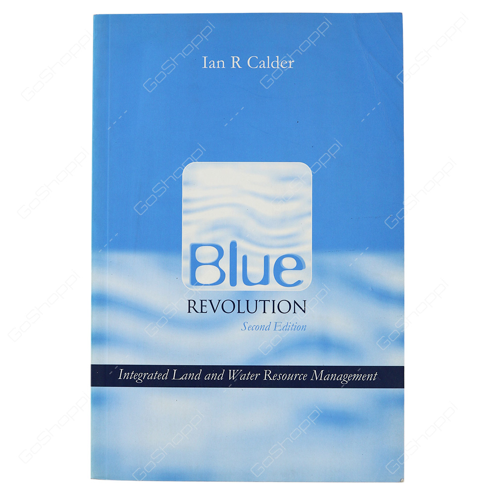 Blue Revolution Integrated Land And Water Resources Management By Ian R. Calder