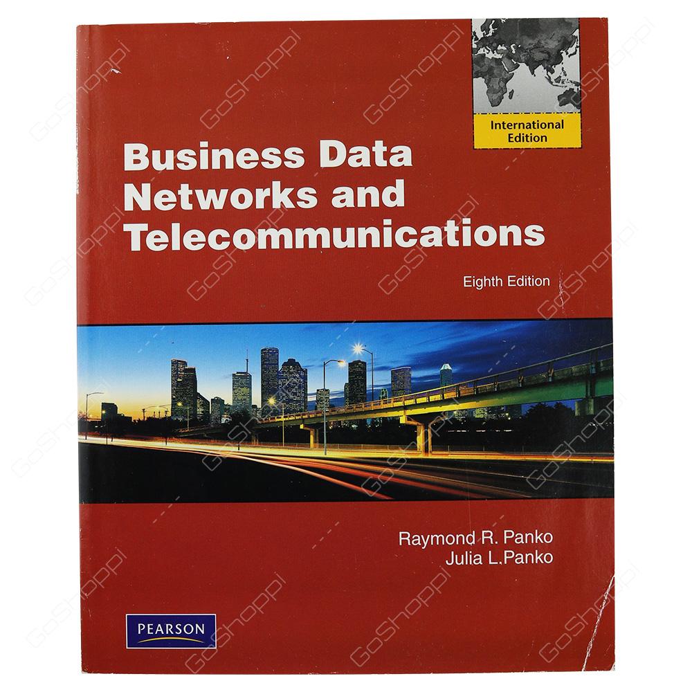 Business Data Networks And Telecommunications International Edition By Raymond R. Panko