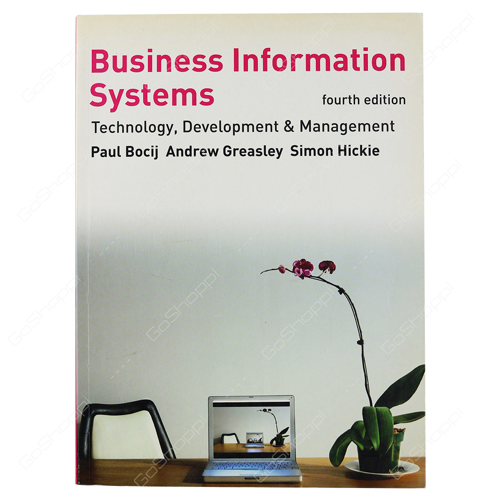 Business Information Systems Technology, Development And Management For The E-Business By Paul Bocij