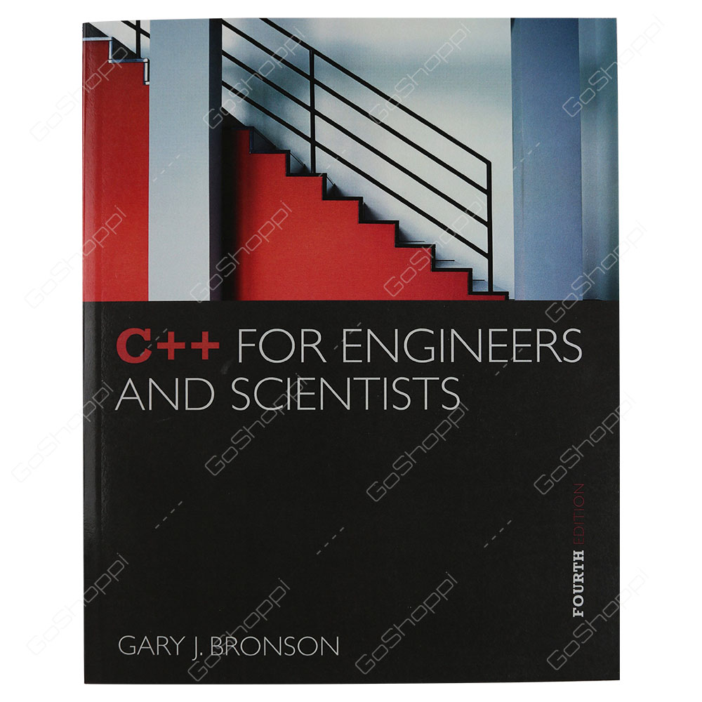 C++ For Engineers And Scientists 4th Edition By Gary Bronson