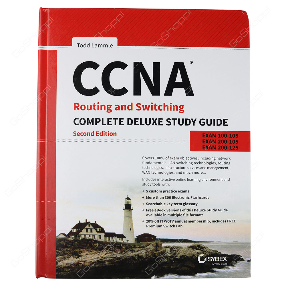 CCNA Routing and Switching Complete Deluxe Study Guide 2nd Edition By Todd Lammle