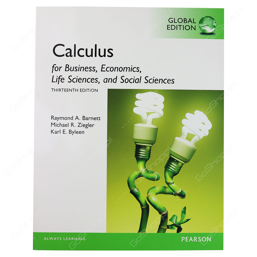 Calculus For Business, Economics, Life Sciences And Social Sciences 13th Edition By Raymond A. Barnett