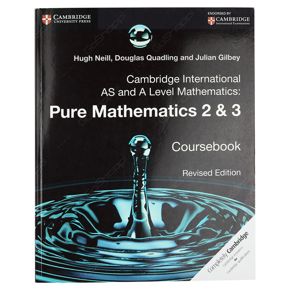 Cambridge International AS And A Level Mathematics - Pure Mathematics 2 And 3 Coursebook Revised Edition
