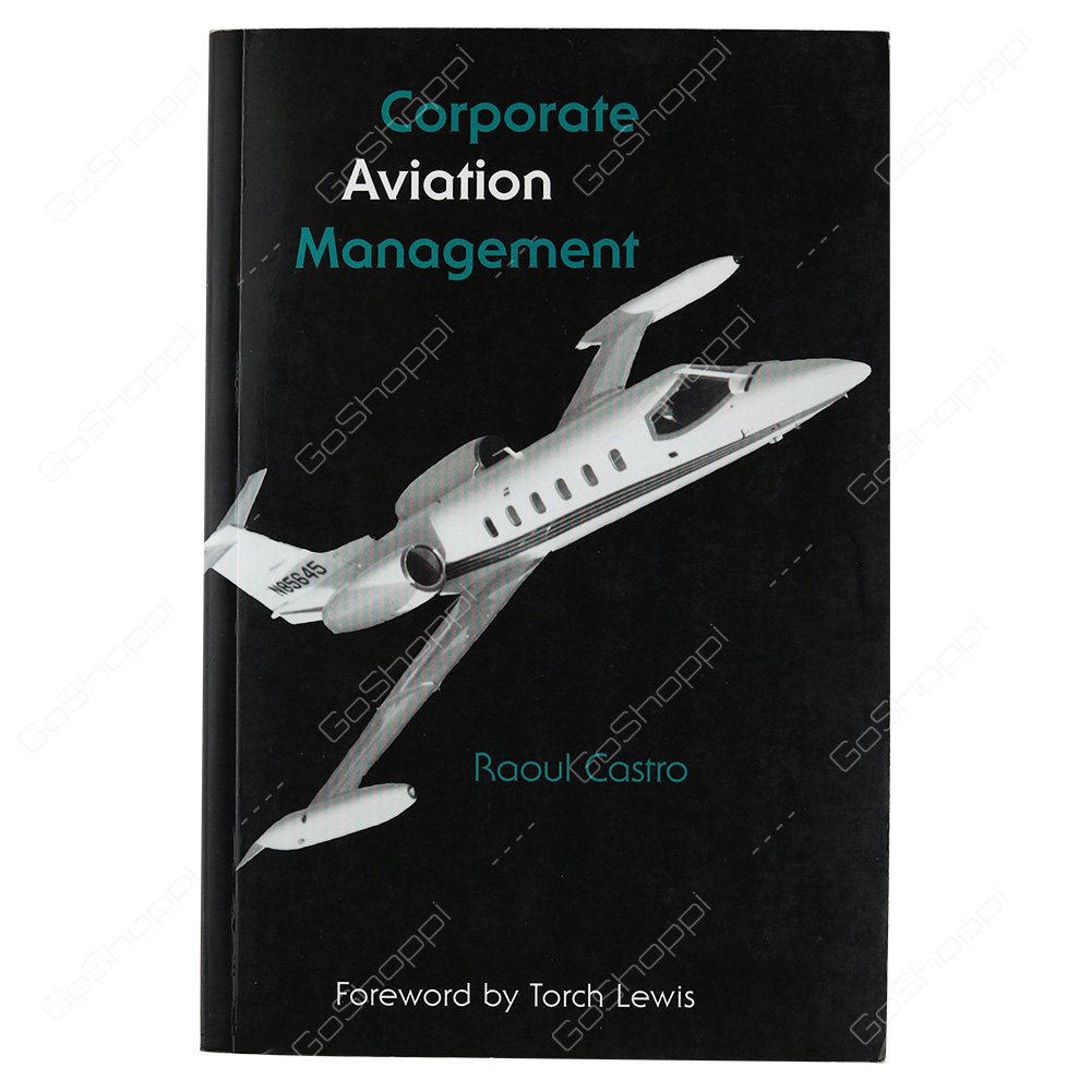 Corporate Aviation Management By Raoul Castro