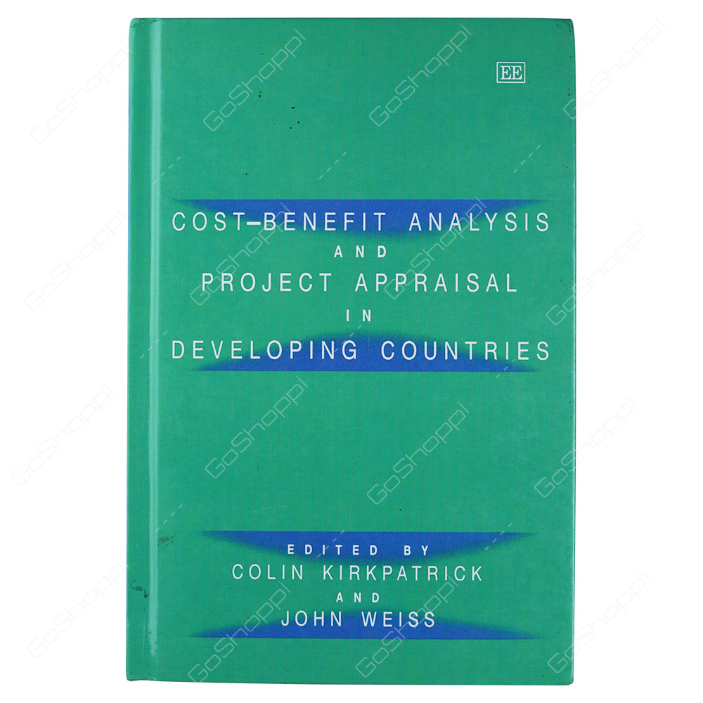 Cost Benefit Analysis And Project Appraisal In Developing Countries By Colin Kirkpatrick