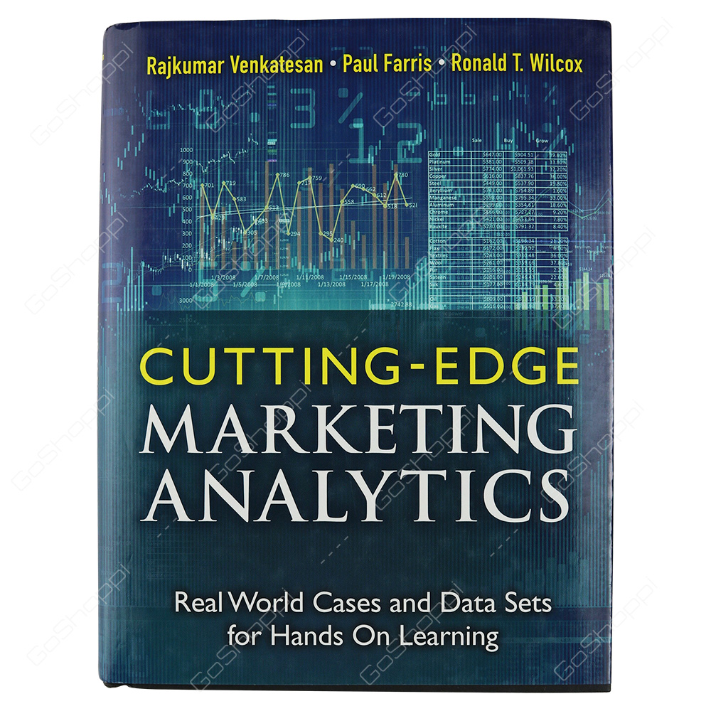 Cutting Edge Marketing Analytics Real World Cases And Data Sets For Hands On Learning By Rajkumar Venkatesan