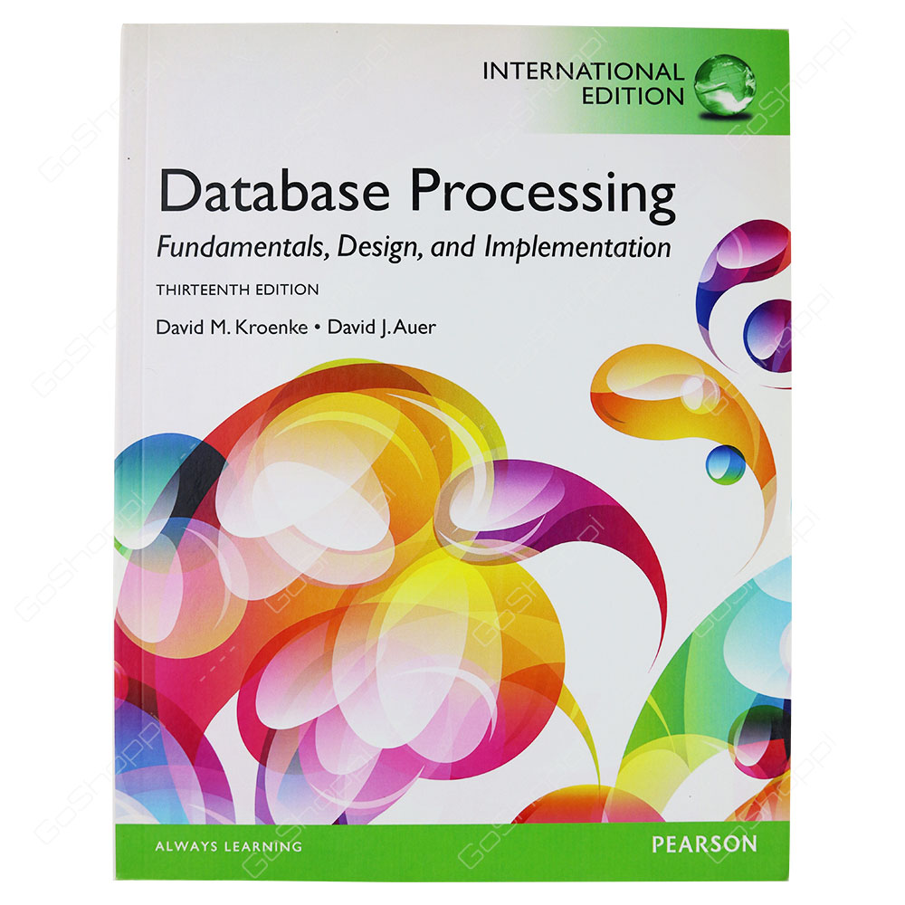 Database Processing Fundamentals, Design, And Implementation International Edition By David M. Kroenke