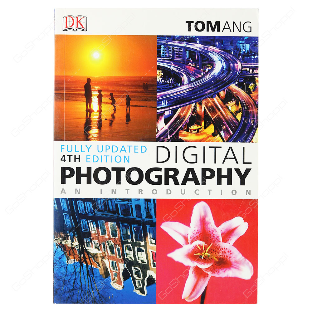 Digital Photography An Introduction 4th Edition By Tom Ang