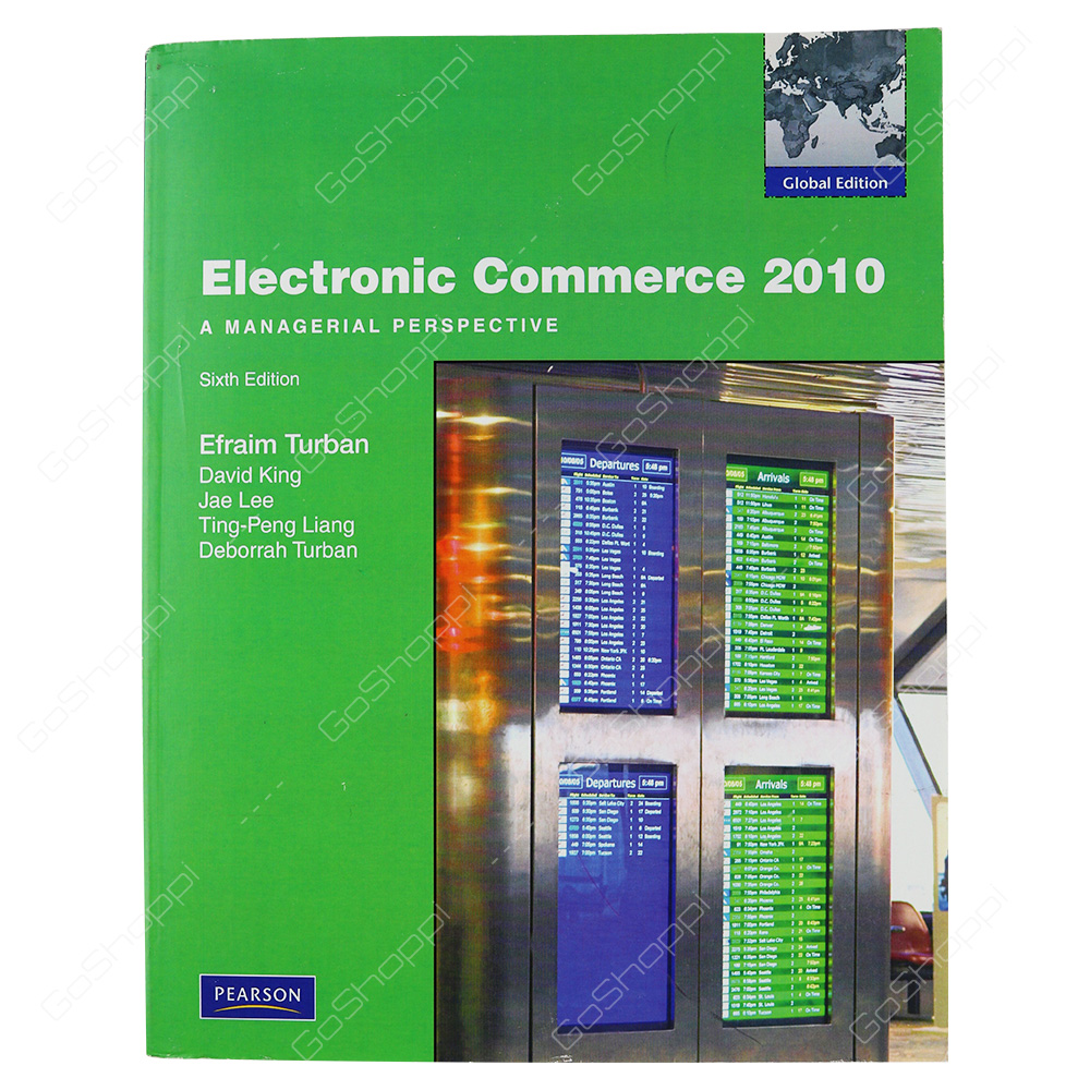 Electronic Commerce 2010 Global Edition By Efraim Turban