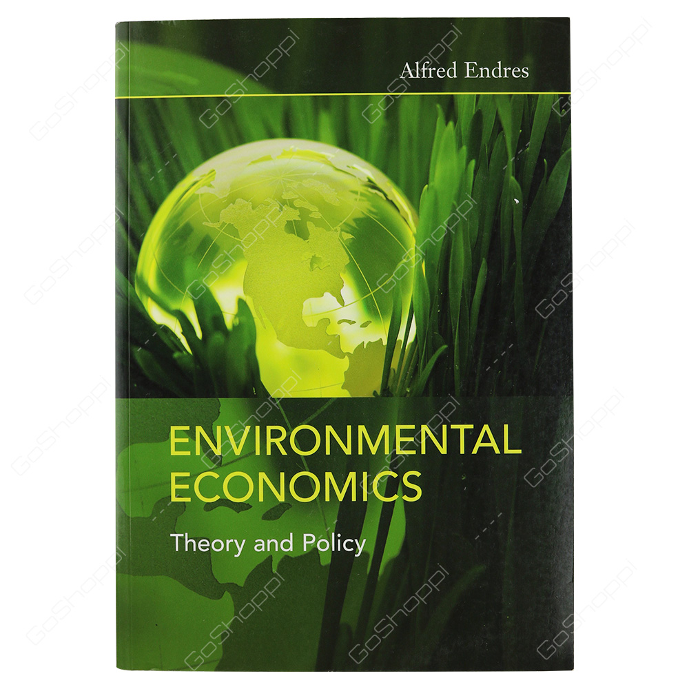 Environmental Economics Theory And Policy By Alfred Endres