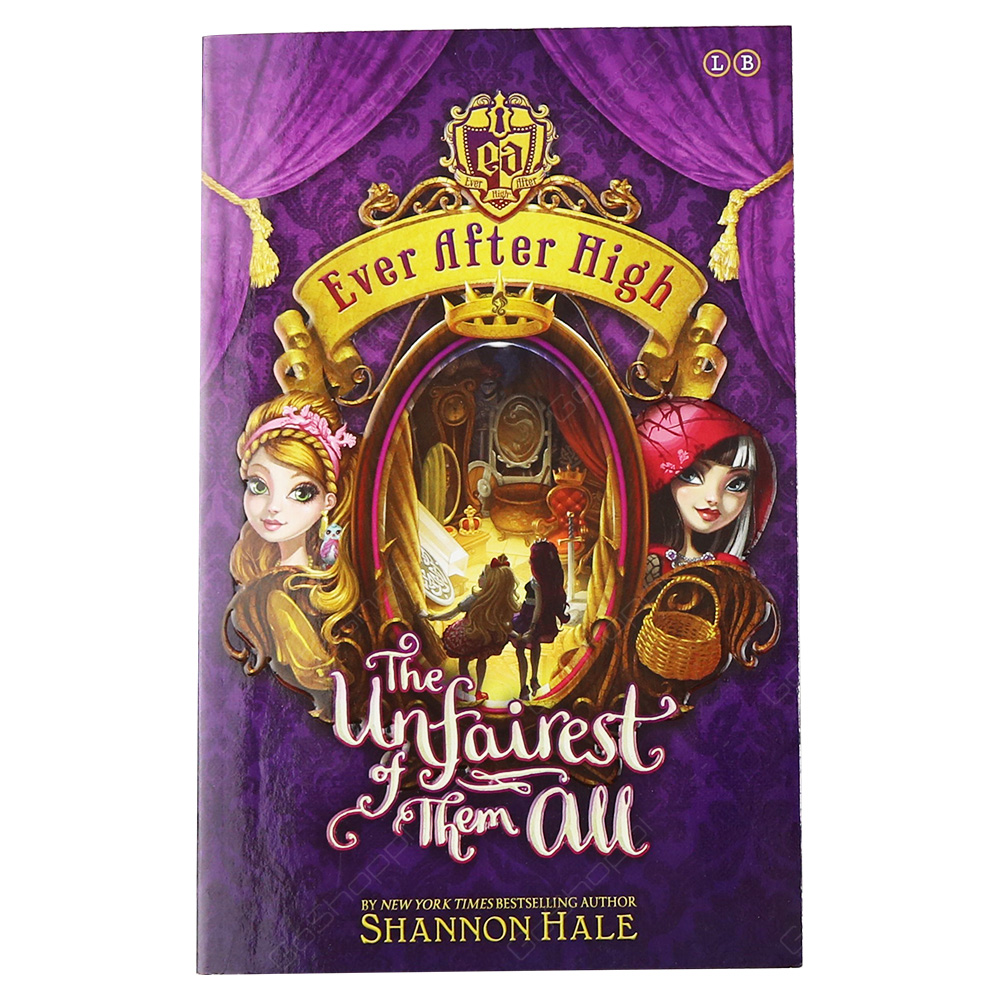 Ever After High - The Unfairest Of Them All Book 2
