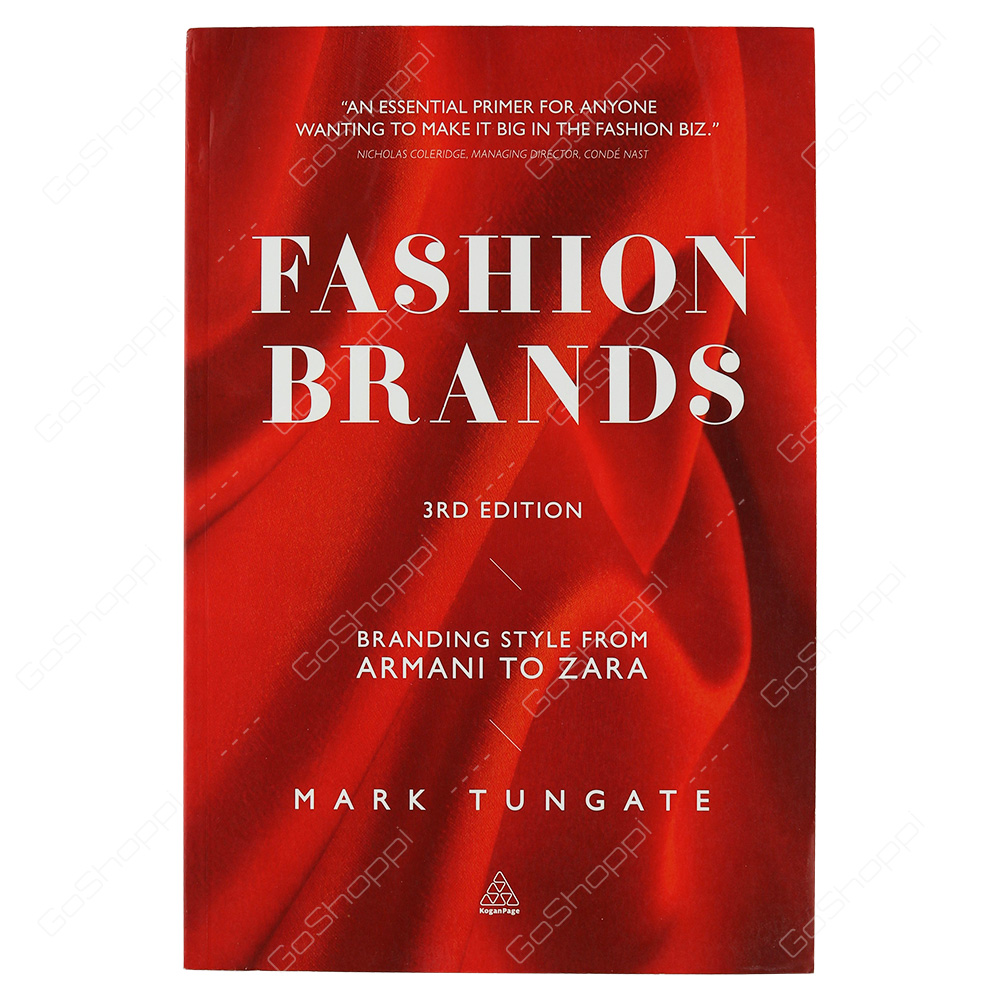 Fashion Brands Branding Style From Armani To Zara By Mark Tungate