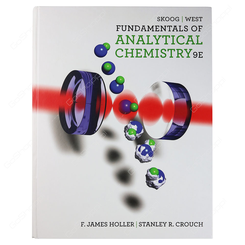 Fundamentals Of Analytical Chemistry 9th Edition By F. James Holler