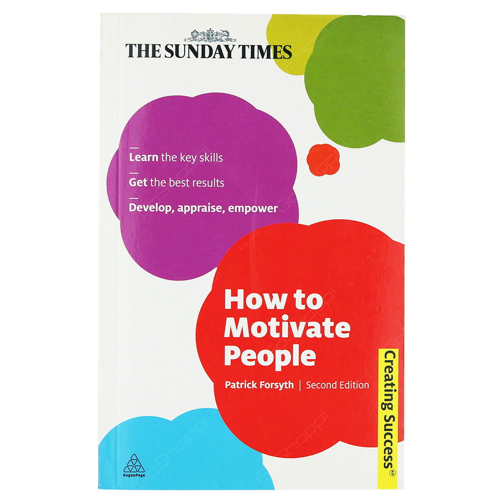 How To Motivate People - Creating Success 2nd Edition