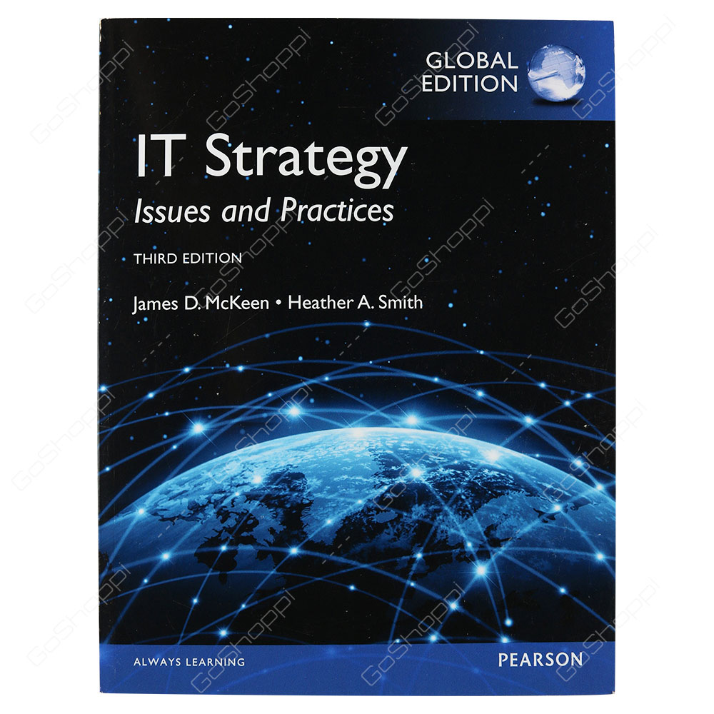 IT Strategy Issues And Practices Global Edition By Heather A. Smith James & D. McKeen
