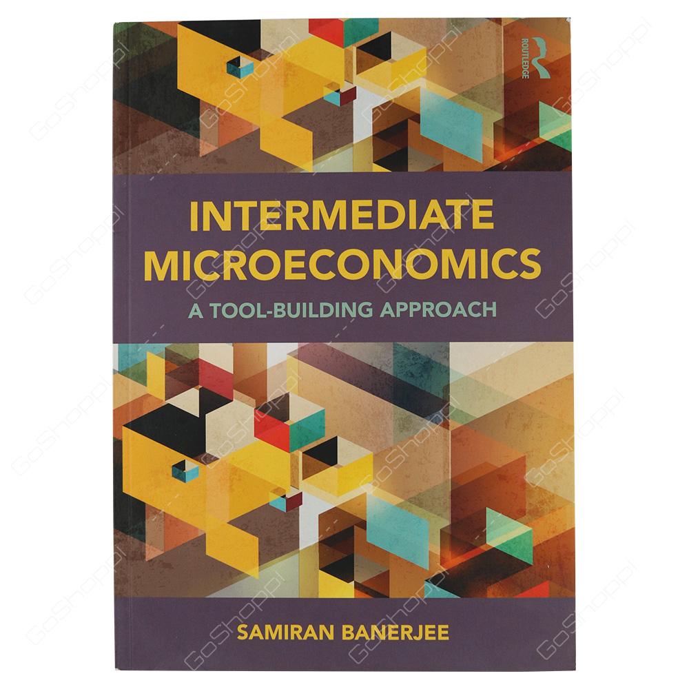 Intermediate Microeconomics A Tool-Building Approach By Samiran Banerjee