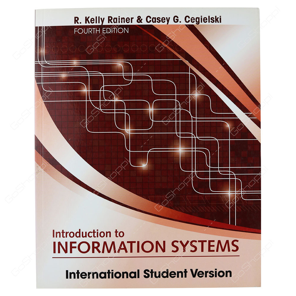 Introduction To Information Systems International Student Version 4th Edtion By  R. Kelly Rainer