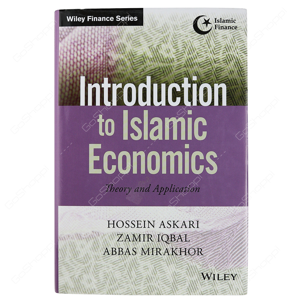 Introduction To Islamic Economics Theory And Application By Hossein Askari