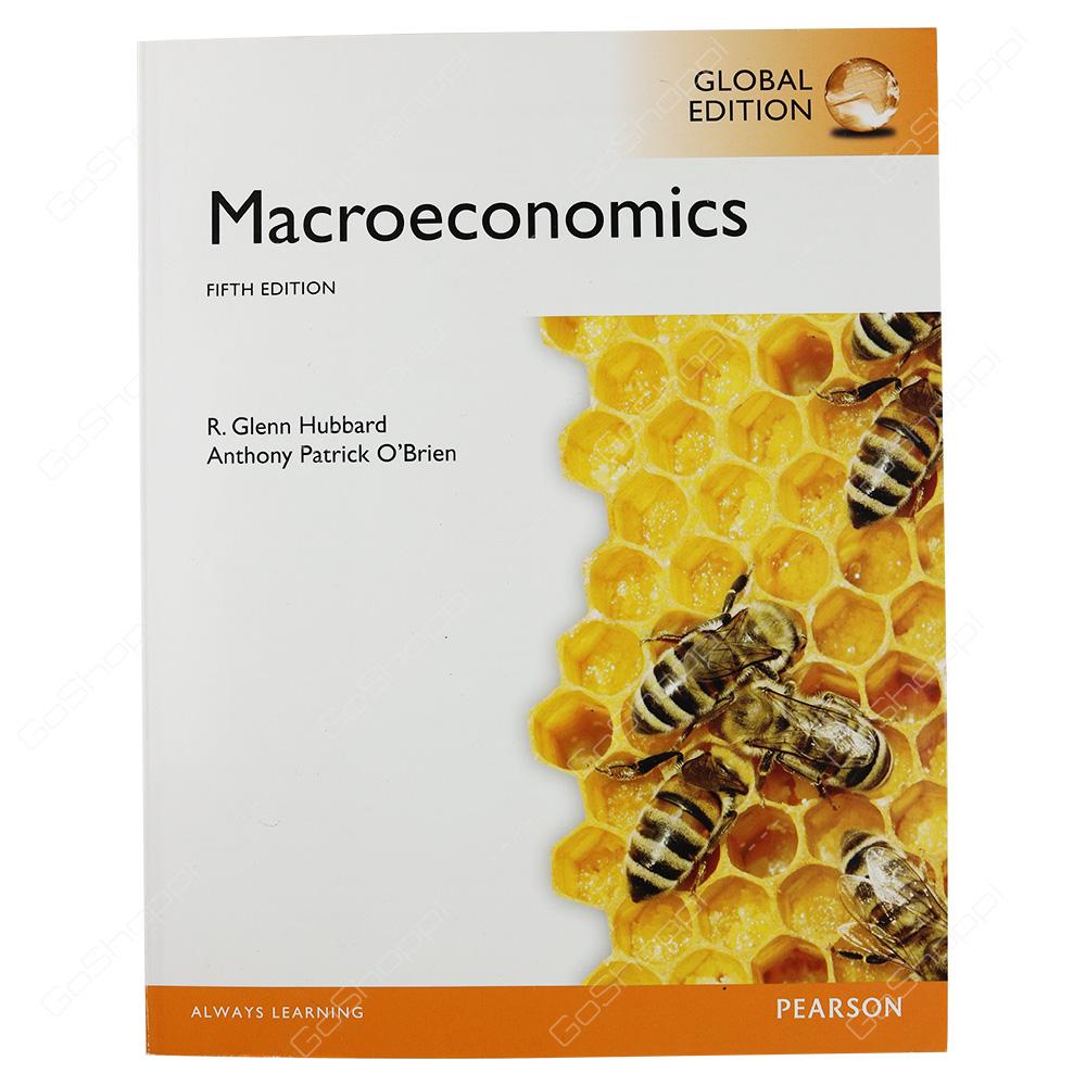 Macroeconomics, Global Edition By R. Glenn Hubbard