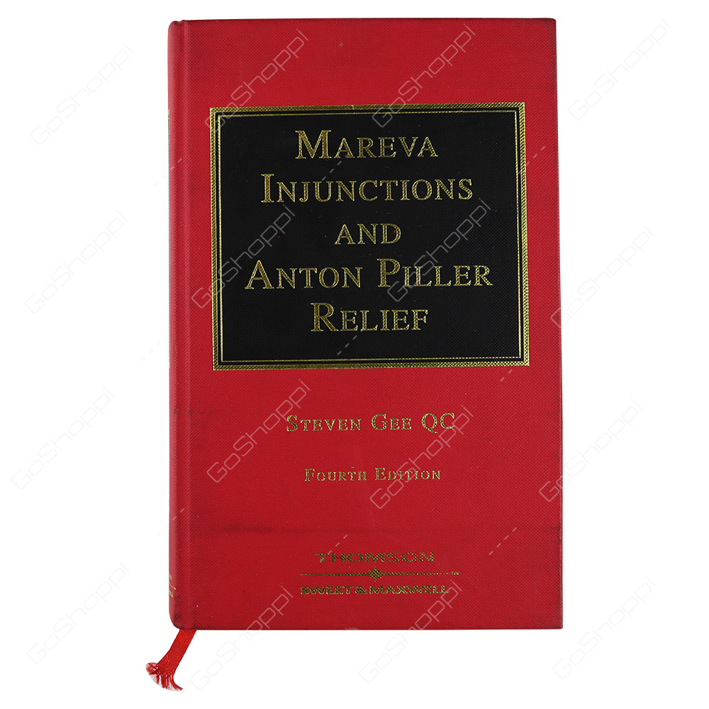 Mareva Injunctions And Anton Piller Relief By Steven Gee