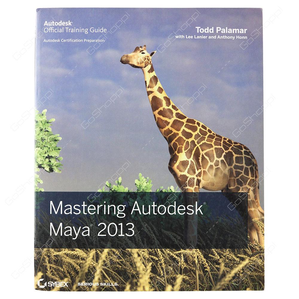 Mastering Autodesk Maya 2013 By Todd Palamar
