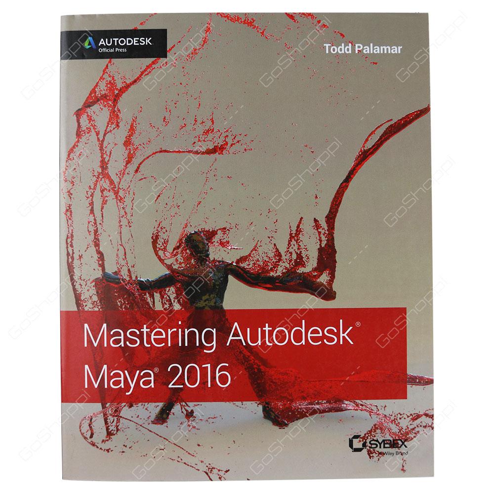 Mastering Autodesk Maya 2016 By Todd Palamar