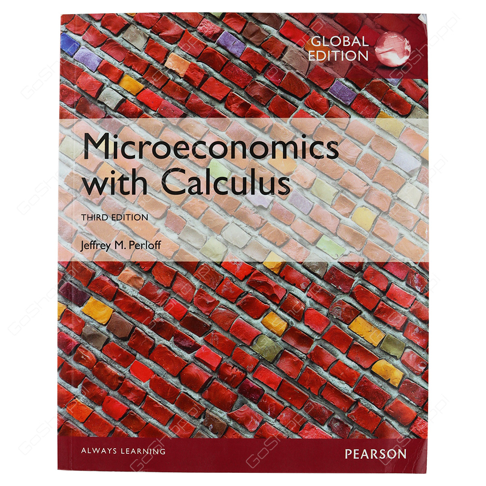 Microeconomics With Calculus, Global Edition By Jeffrey Perloff