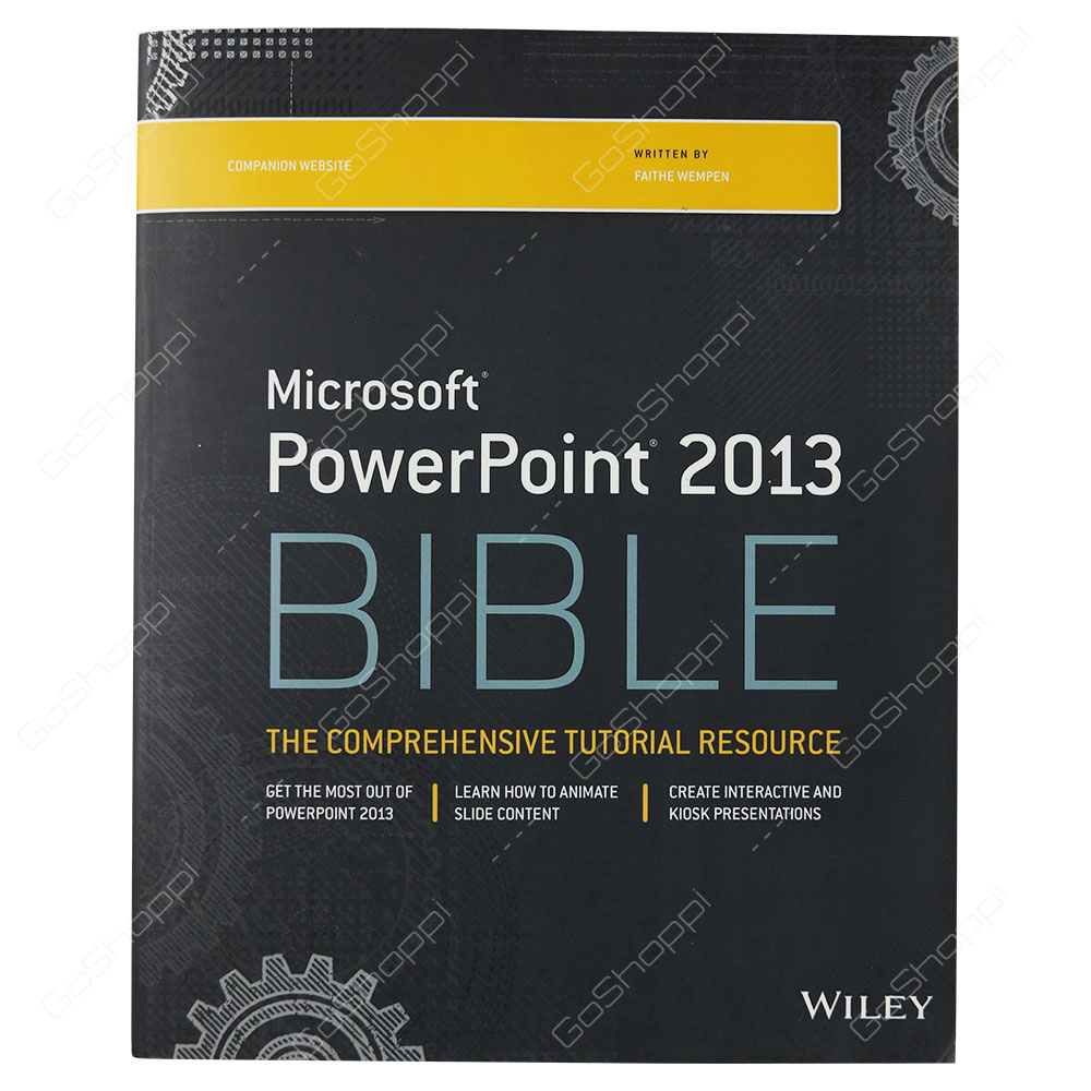 Microsoft PowerPoint 2013 Bible By Faithe Wempen
