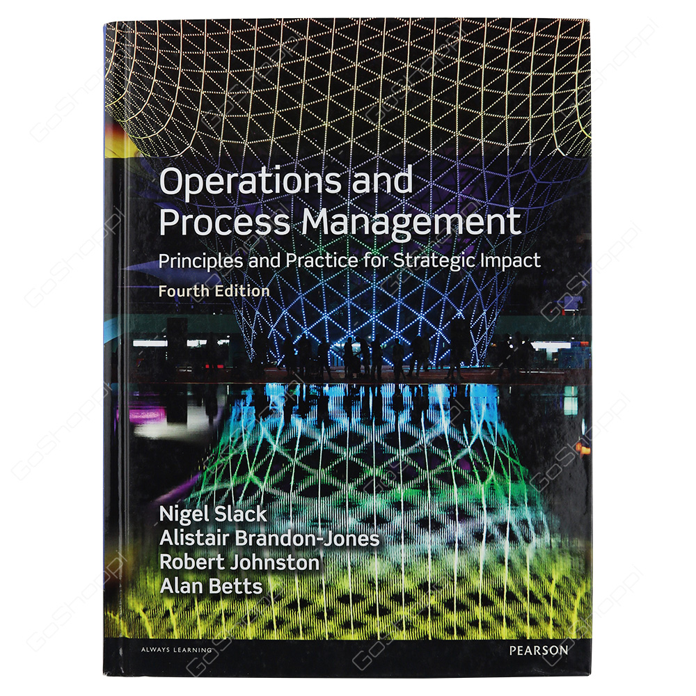 Operations And Process Management By Prof. Nigel Slack