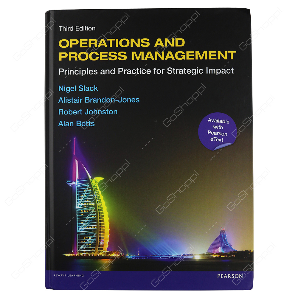 Operations And Process Management Principles And Practice For Strategic Impact By Prof. Nigel Slack