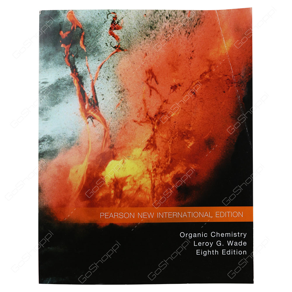Organic Chemistry 8th Edition By Leroy G. Wade