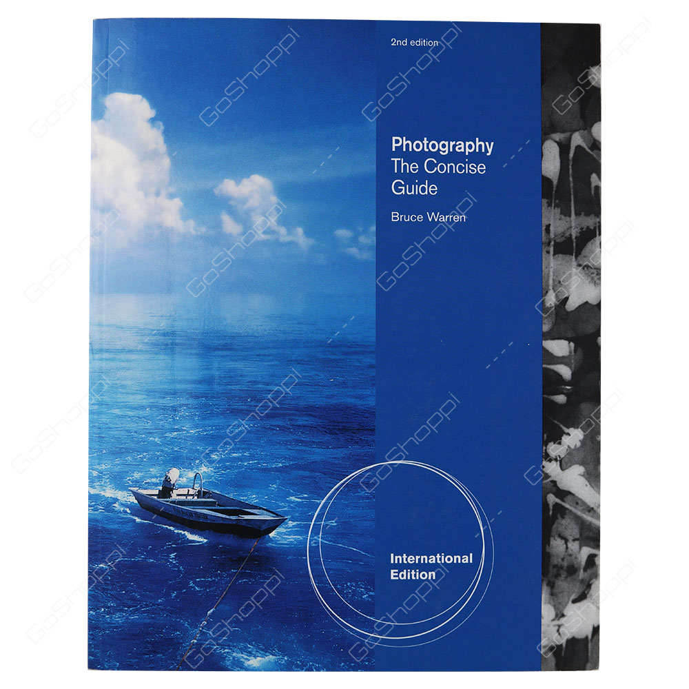 Photography The Concise Guide 2nd Edition By Bruce Warren