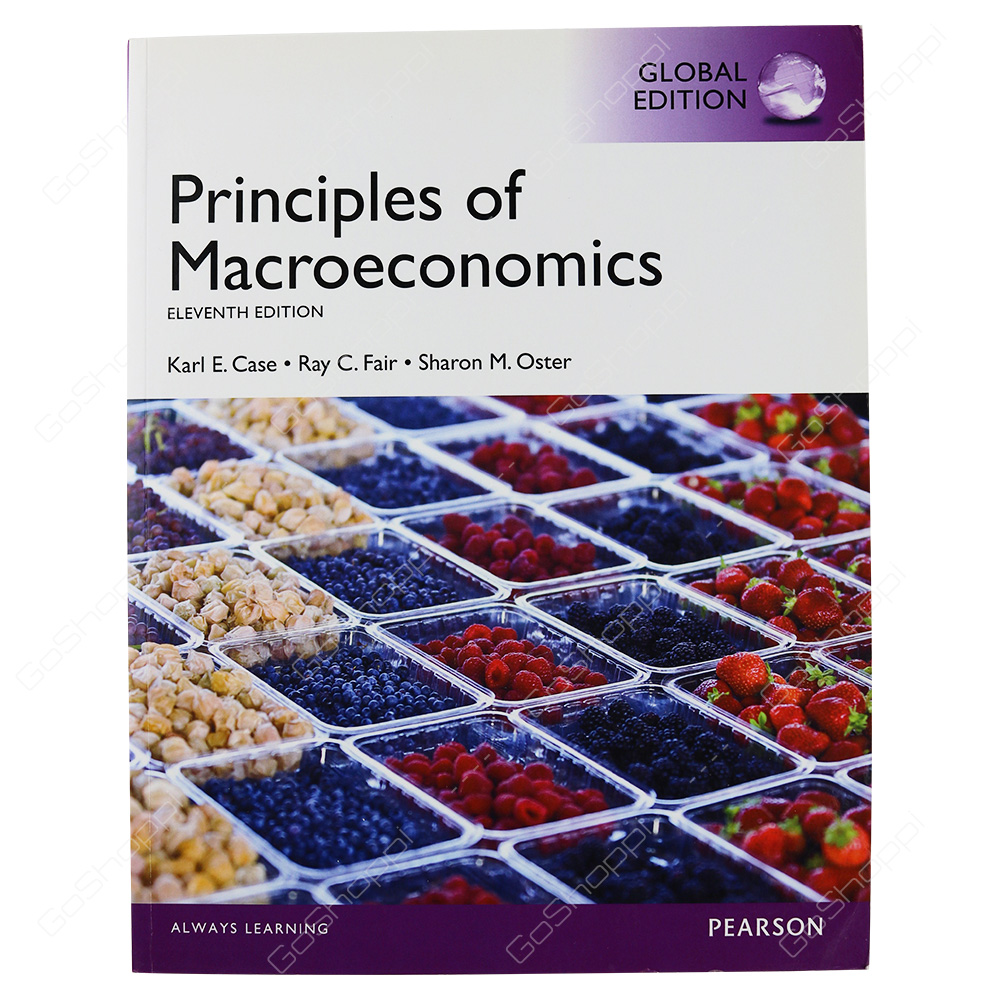 Principles Of Macroeconomics, Global Edition By Karl E. Case