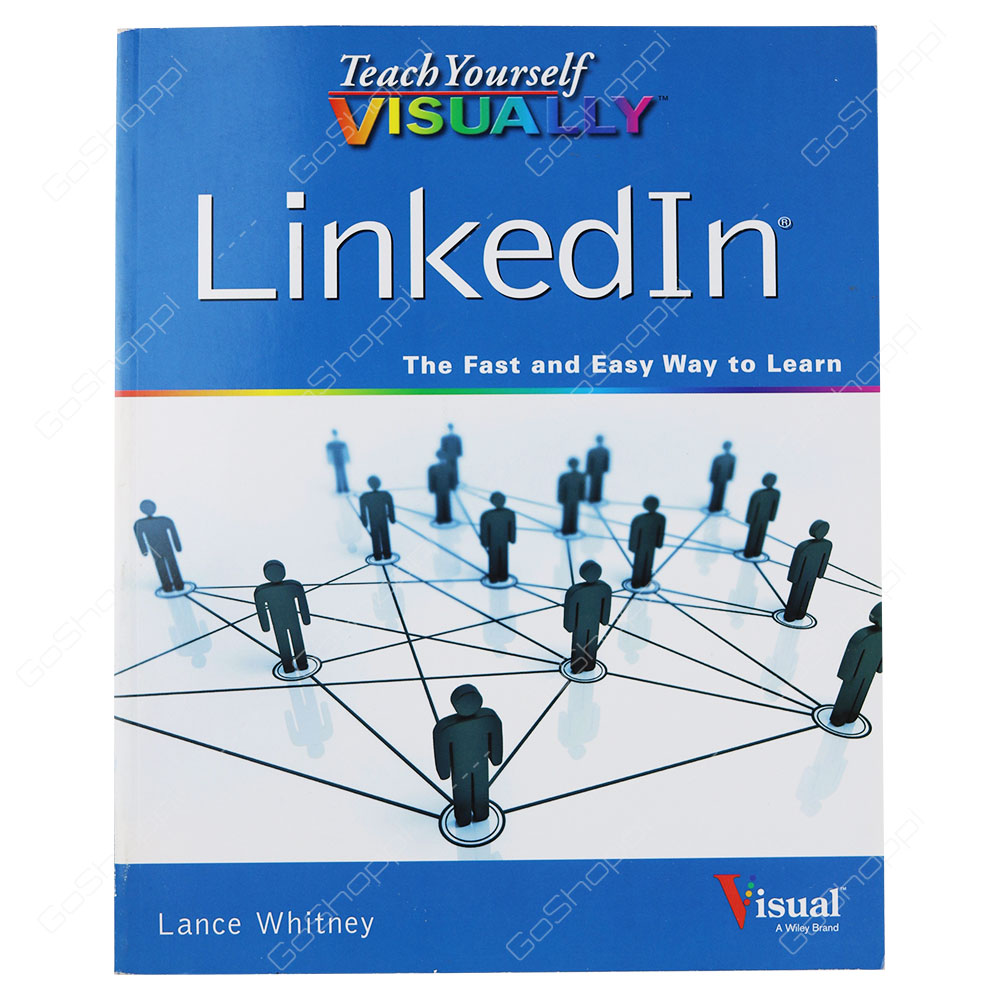 Teach Yourself Visually LinkedIn By Lance Whitney