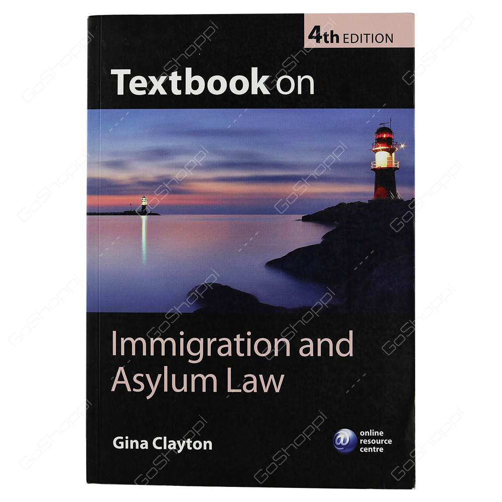 Textbook On Immigration And Asylum Law By Gina Clayton
