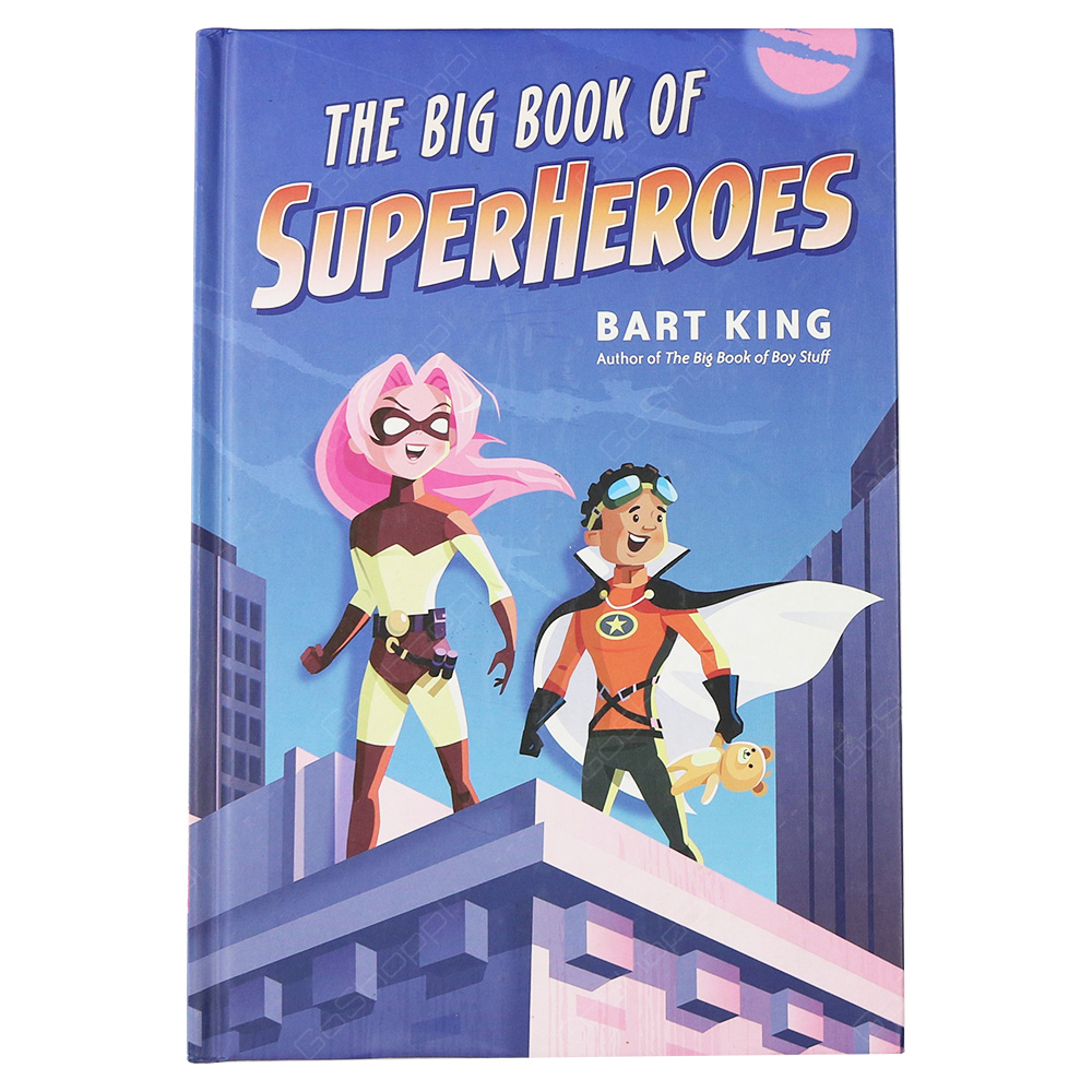 The Big Book Of Superheroes By Bart King