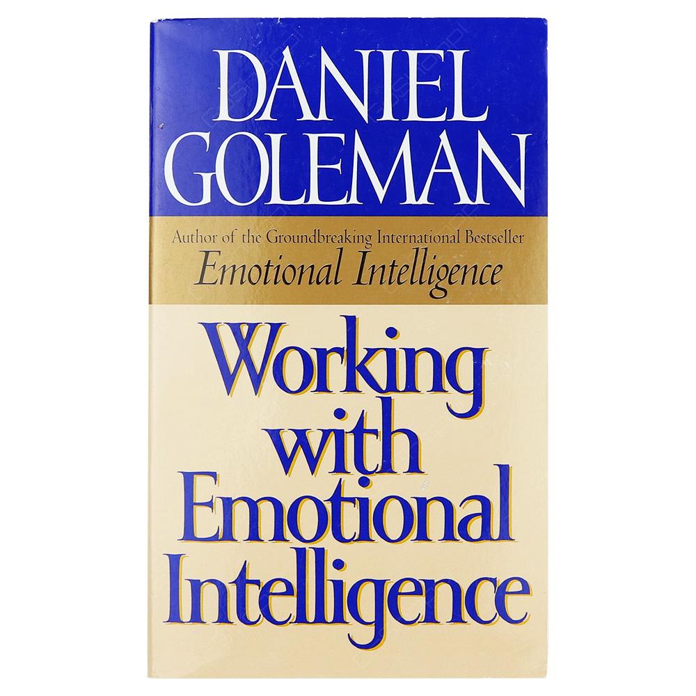 Working With Emotional Intelligence - Daniel Goleman