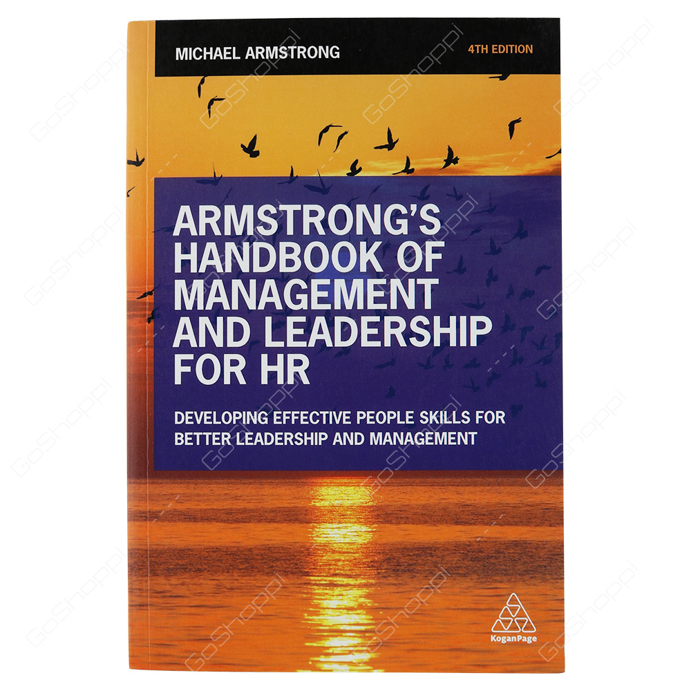 armstrongs handbook of management and leadership for hr developing effective people skills for better leadership and management