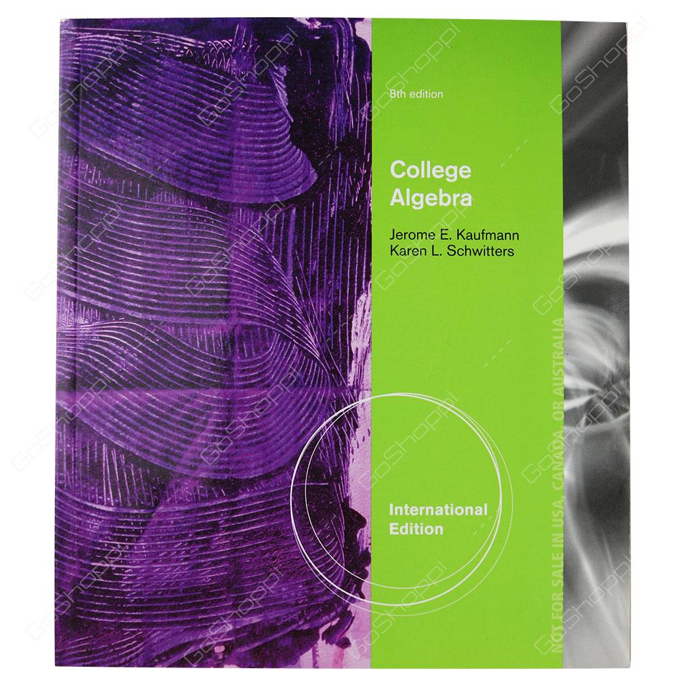 College Algebra 8th Edition By Jerome E. Kaufmann